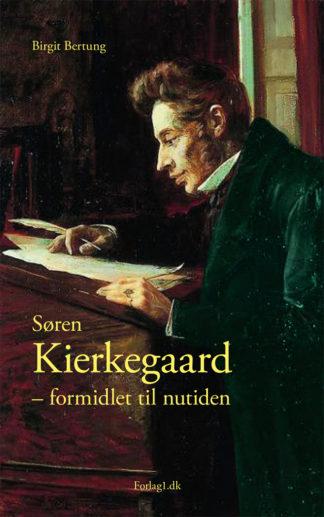 Søren Kierkegaard - formidlet til nutiden