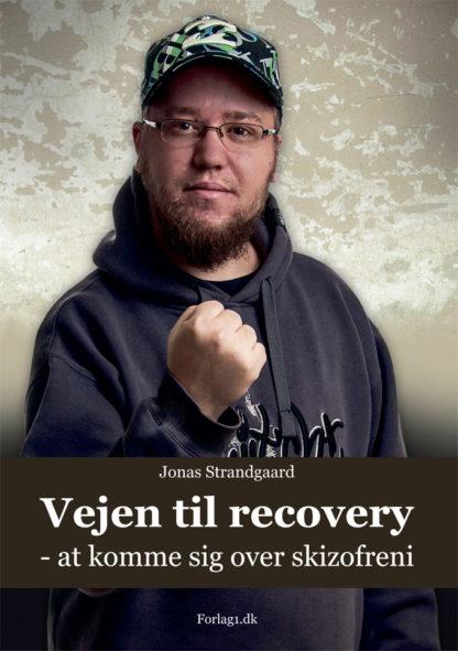 Vejen til recovery - at komme sig over skizofreni