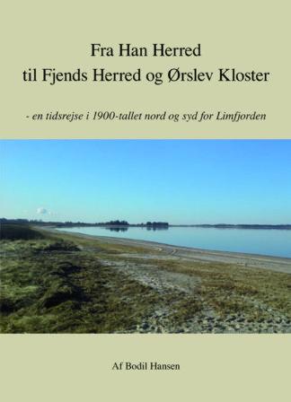 Fra Han Herred til Fjends Herred og Ørslev Kloster
